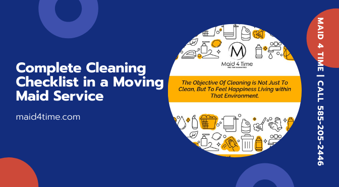 Complete Cleaning Checklist in a Moving Maid Service in Rochester NY