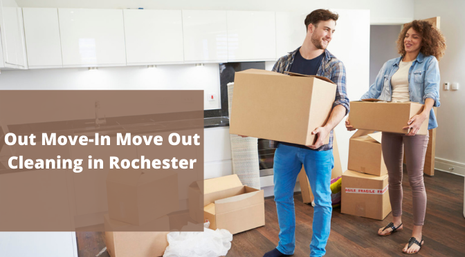 How Professionals Carry Out Move-In Move Out Cleaning in Rochester?