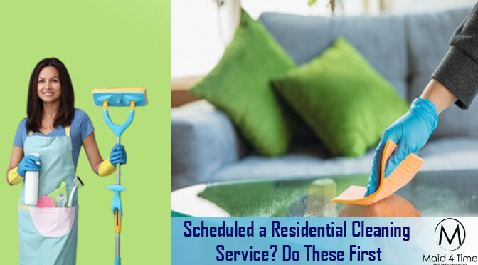Scheduled a Residential Cleaning Service? Do These First
