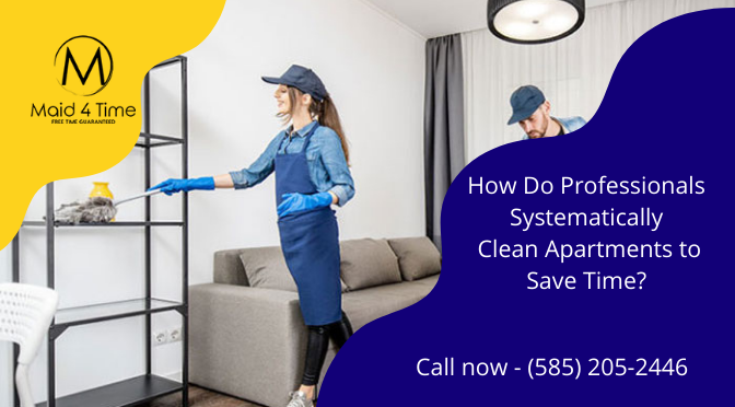 How Do Professionals Systematically Clean Apartments to Save Time?